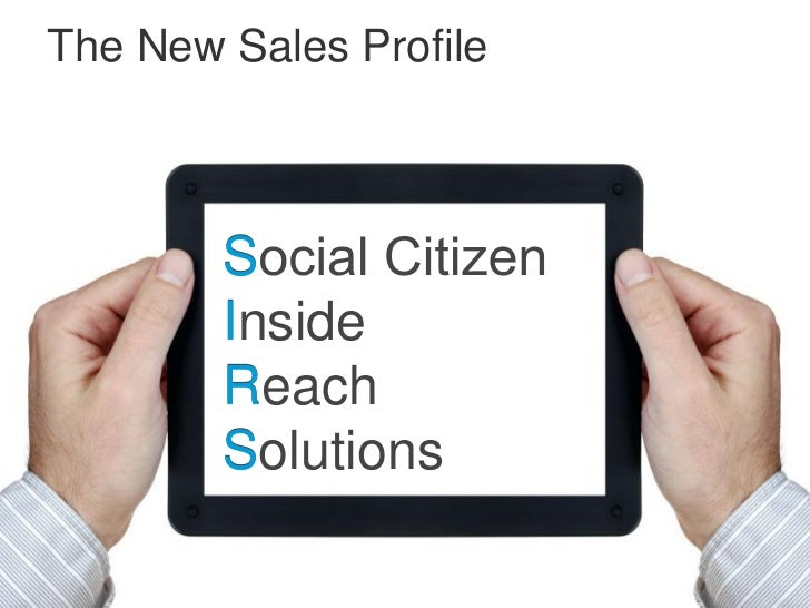 The New Sales Profile        S        I        Inside        R        Reach        S        Solutions
