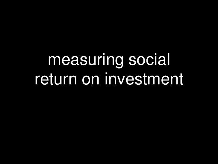 measuring social return on investment <br />