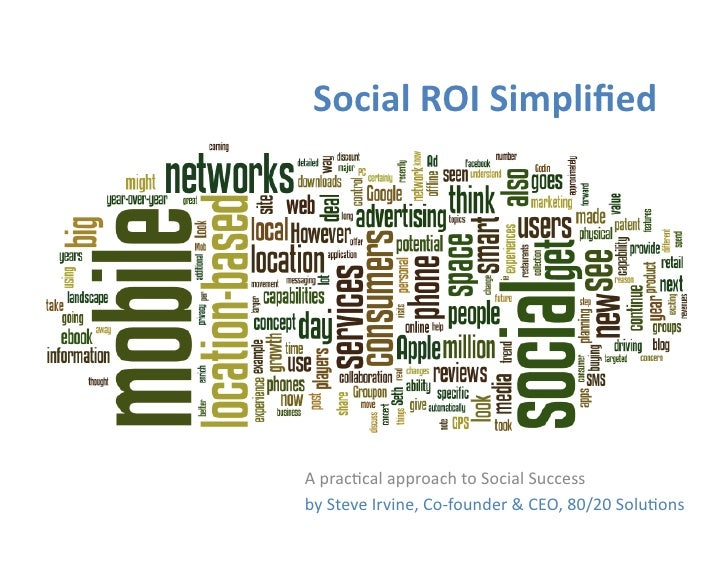 Social	   ROI	   Simplified	        A	   prac'cal	   approach	   to	   Social	   Success	   	   	   	   	   	   	   	   	  ...