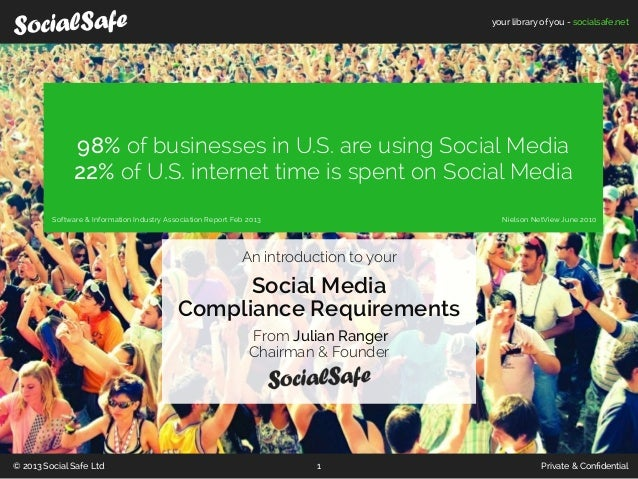 your library of you - socialsafe.net               98% of businesses in U.S. are using Social Media               22% of U...