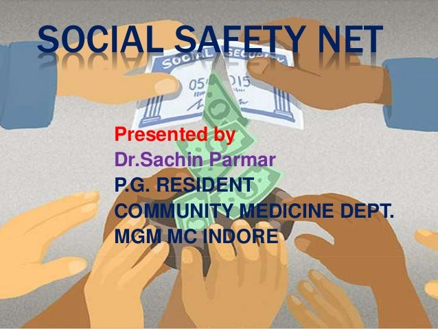 removal of the social safety net The term social safety net (ssn) began to be used by bretton woods' institutions in connection with structural adjustment programs related to their lending programs the meaning of ''social safety nets.