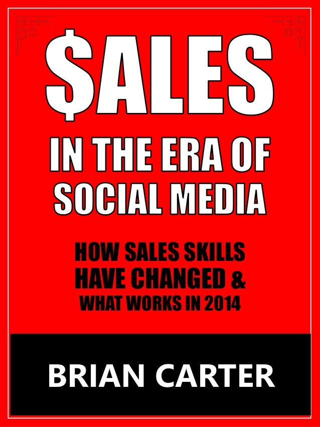 HOW SALES SKILLS HAVE CHANGED & WHAT WORKS IN 2014 BRIAN CARTER