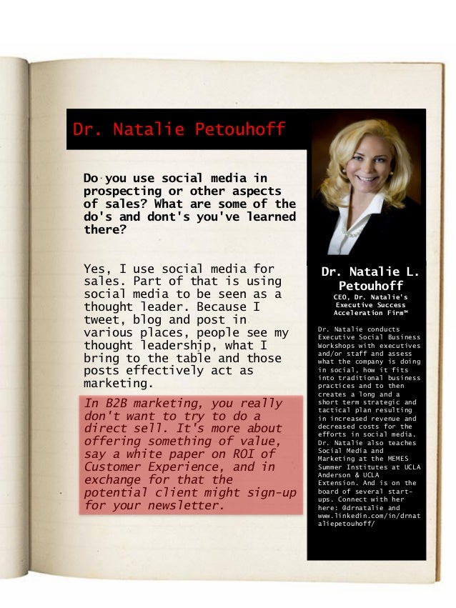 Dr. Natalie Petouhoff Do you use social media in prospecting or other aspects of sales? What are some of the do's and dont...