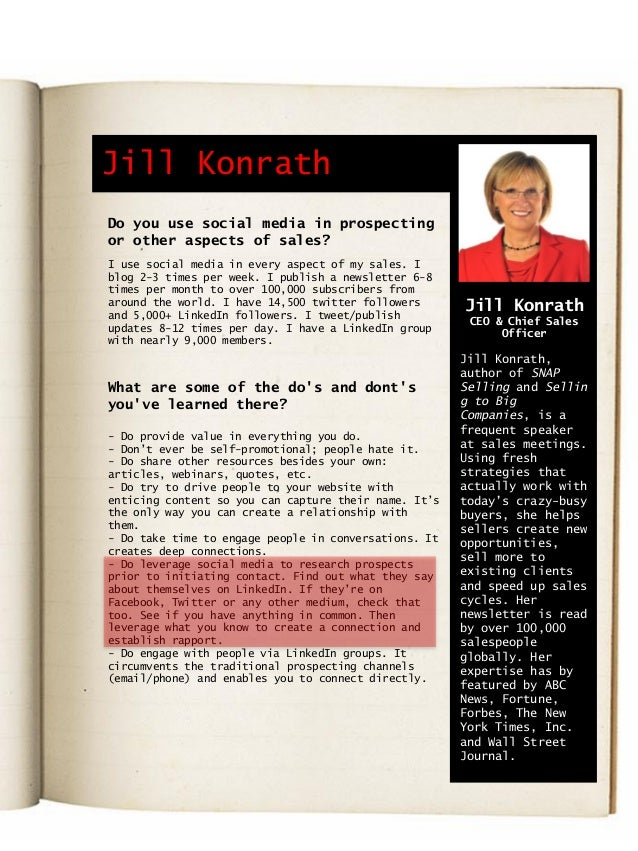 Jill Konrath Do you use social media in prospecting or other aspects of sales? I use social media in every aspect of my sa...