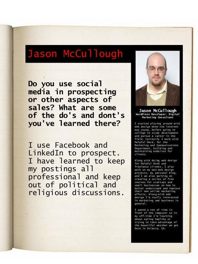 Do you use social media in prospecting or other aspects of sales? What are some of the do's and dont's you've learned ther...