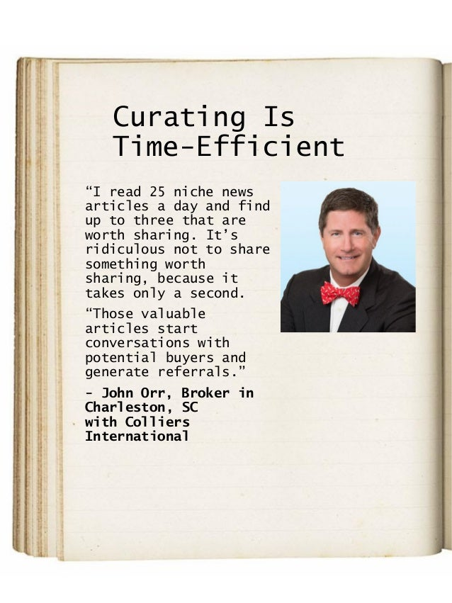 """Curating Is Time-Efficient """"I read 25 niche news articles a day and find up to three that are worth sharing. It's ridiculo..."""