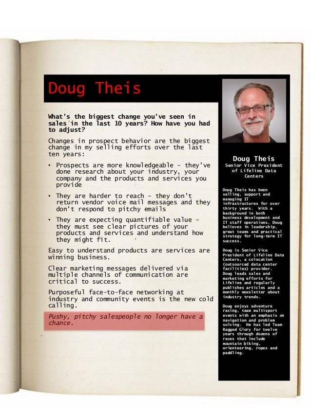 Doug Theis What's the biggest change you've seen in sales in the last 10 years? How have you had to adjust? Changes in pro...