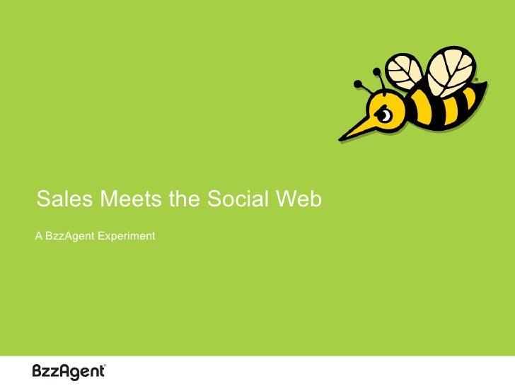 Sales Meets the Social Web A BzzAgent Experiment