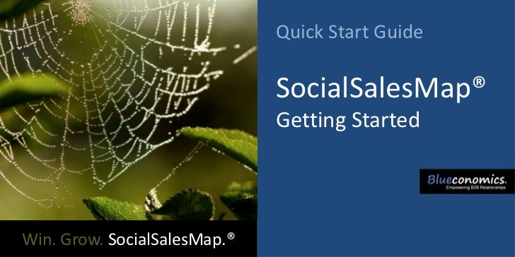 Quick Start Guide                              SocialSalesMap®                              Getting StartedWin. Grow. Soci...