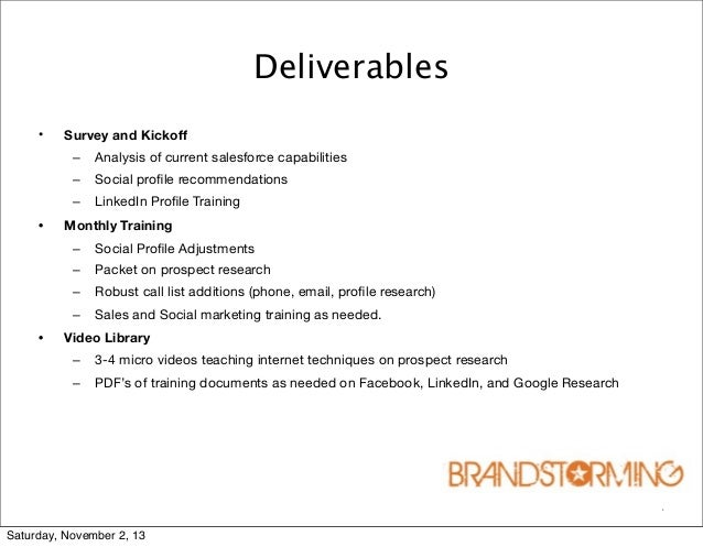 Deliverables •  Survey and Kickoff – –  Social profile recommendations  – •  Analysis of current salesforce capabilities Li...