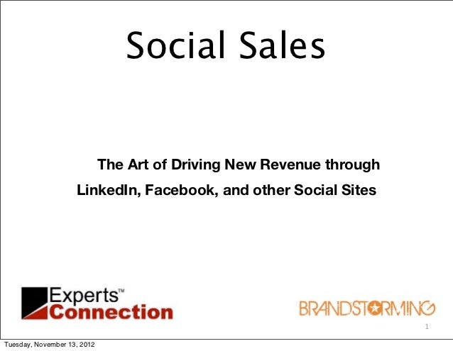 Social Sales                             The Art of Driving New Revenue through                    LinkedIn, Facebook, and...