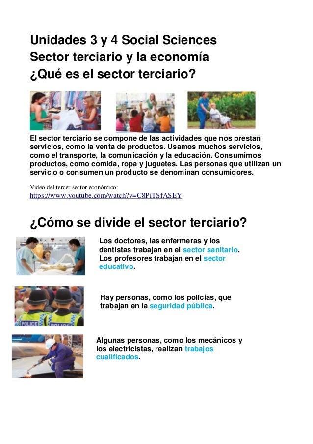Unidades 3 y 4 Social Sciences Sector terciario y la economía ¿Qué es el sector terciario? El sector terciario se compone ...