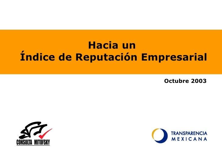 Hacia un  Índice de Reputación Empresarial Octubre 2003