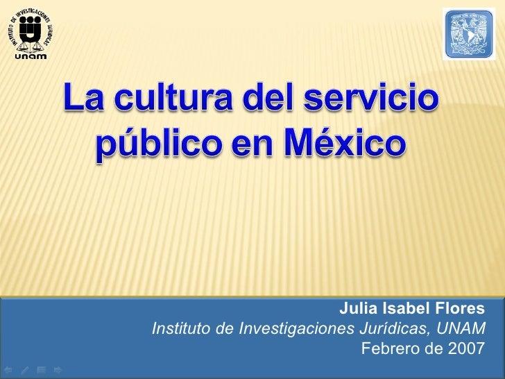 Julia Isabel Flores Instituto de Investigaciones Jurídicas, UNAM Febrero de 2007