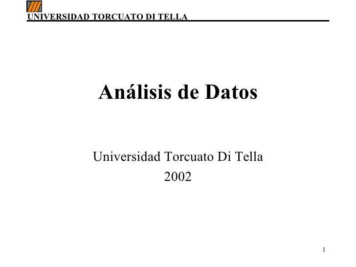Universidad Torcuato Di Tella 2002 Análisis de Datos