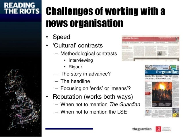 Challenges of working with a news organisation • Speed • 'Cultural' contrasts – Methodological contrasts • Interviewing • ...