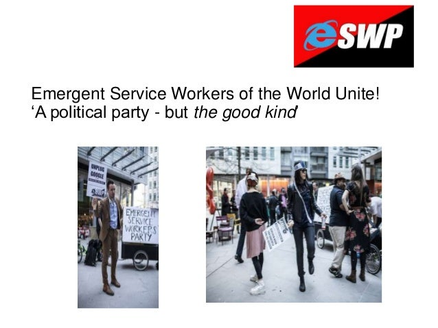 Emergent Service Workers of the World Unite! 'A political party - but the good kind'