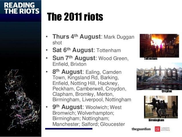 The 2011 riots • Thurs 4th August: Mark Duggan shot • Sat 6th August: Tottenham • Sun 7th August: Wood Green, Enfield, Bri...