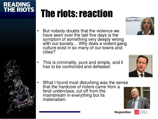 The riots: reaction • But nobody doubts that the violence we have seen over the last five days is the symptom of something...