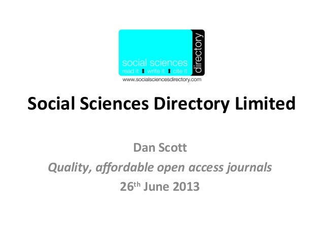 Social Sciences Directory Limited Dan Scott Quality, affordable open access journals 26th June 2013