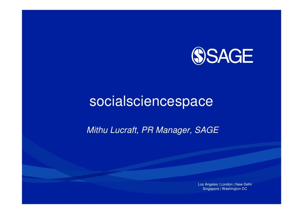 socialsciencespaceMithu Lucraft, PR Manager, SAGE                          Los Angeles | London | New Delhi               ...