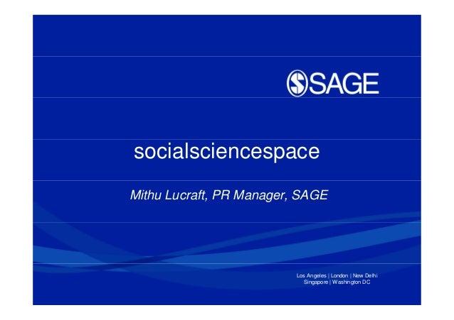 socialsciencespaceMithu Lucraft, PR Manager, SAGE                          Los Angeles   London   New Delhi               ...
