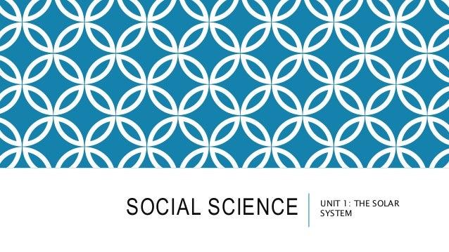 SOCIAL SCIENCE UNIT 1: THE SOLAR SYSTEM