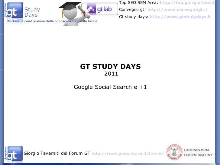 GT STUDY DAYS 2011 Google Social Search e +1