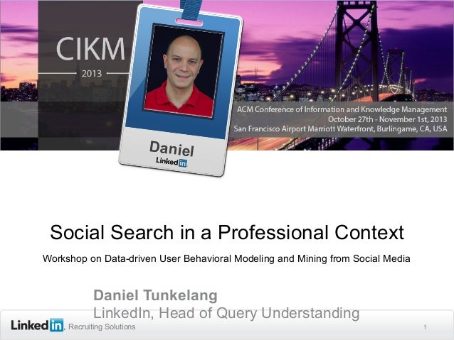 Daniel  Social Search in a Professional Context Workshop on Data-driven User Behavioral Modeling and Mining from Social Me...