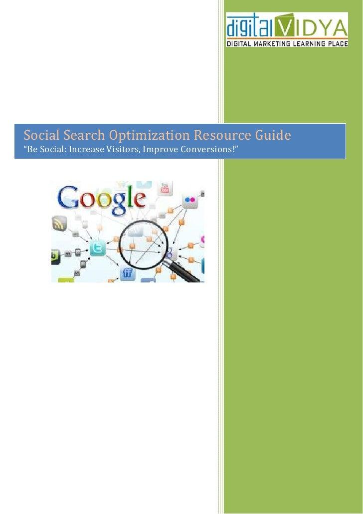 "Social Search Optimization Resource Guide ""Be Social: Increase Visitors, Improve Conversions!"""