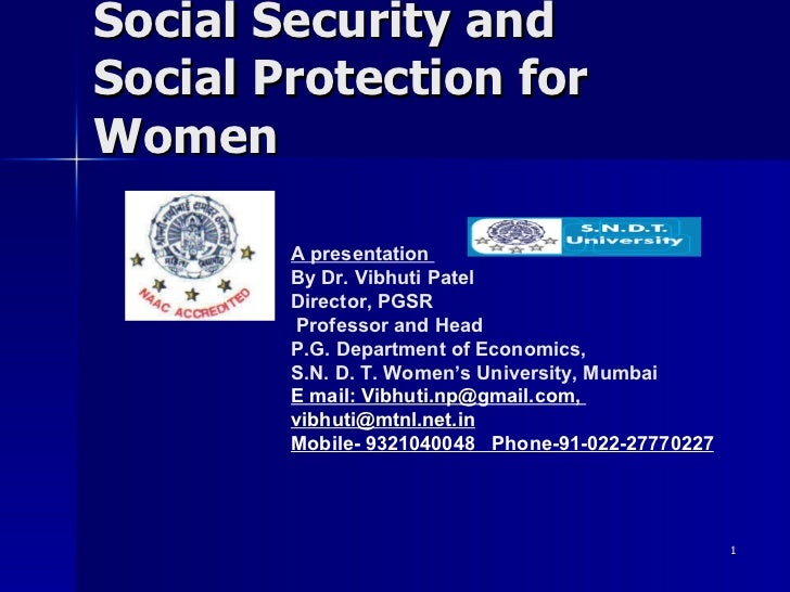 Social Security and  Social Protection for Women A presentation  By Dr. Vibhuti Patel Director, PGSR Professor and Head P....