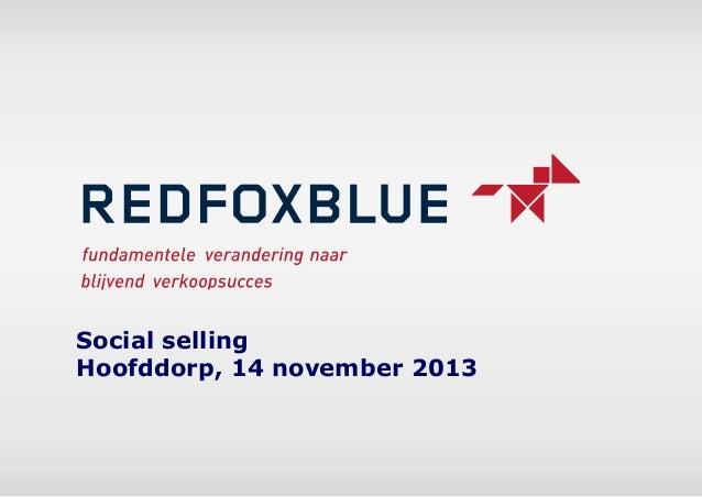 Social selling Hoofddorp, 14 november 2013  14 november 2013  1
