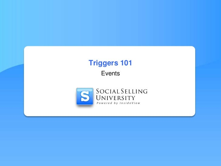 Triggers 101<br />Events<br />
