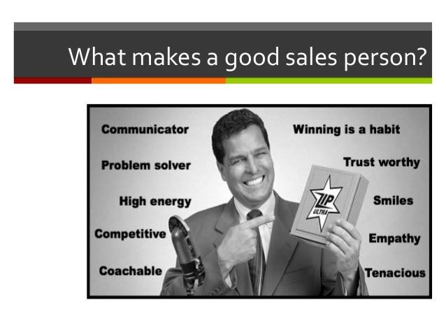What  makes  a  good  sales  person?