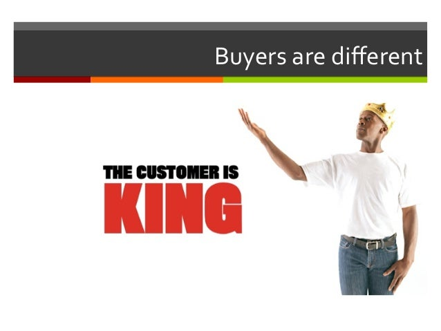 Buyers  are  different