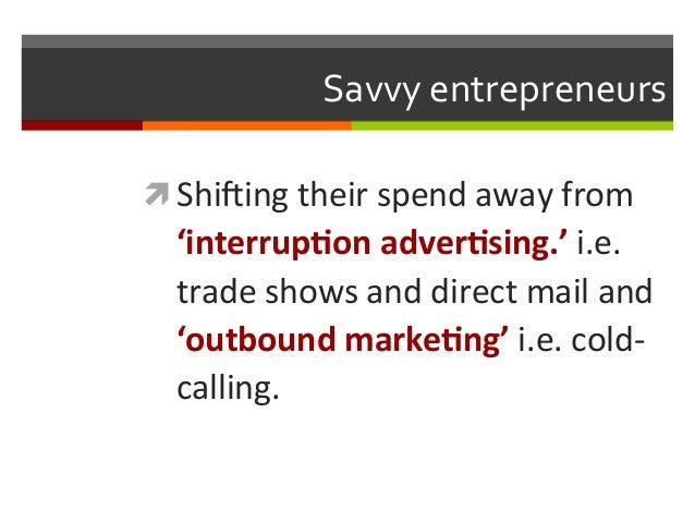 Better  returns  through  social  media   ì 57%  acquire  clients  through    blogging   ì 44%  ...