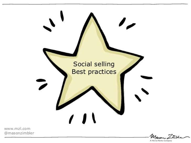 Social selling                Best practiceswww.mzl.com@masonzimbler