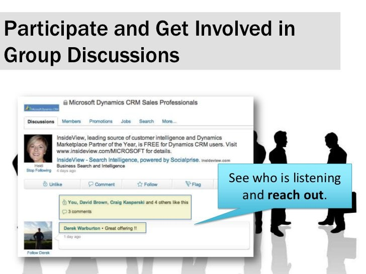 Participate and Get Involved in Group Discussions <br />See who is listening and reach out.<br />
