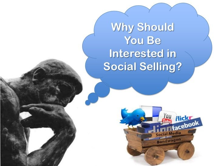 Why Should You Be Interested in Social Selling?<br />