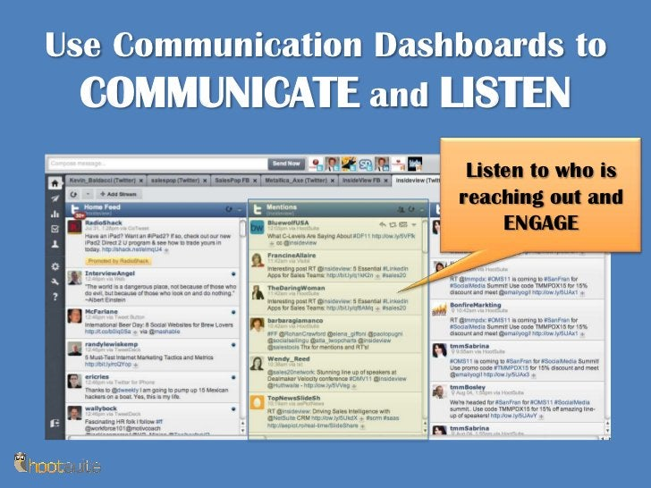 Use Communication Dashboards to COMMUNICATE and LISTEN<br />Listen to who is reaching out and ENGAGE<br />