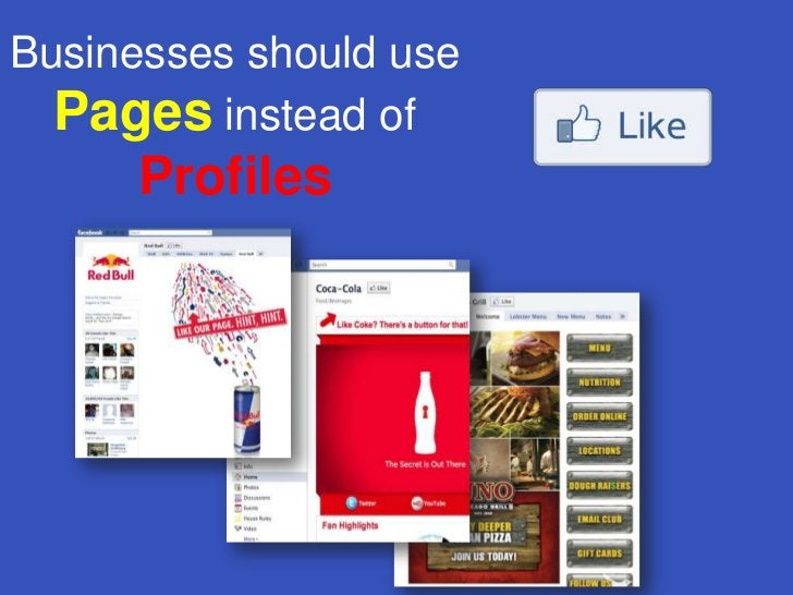Businesses should use Pagesinstead of Profiles<br />