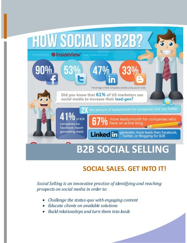 B2B SOCIAL SELLING      SOCIAL SALES. GET INTO IT!  Social Selling is an innovative practice of identifying and reaching p...