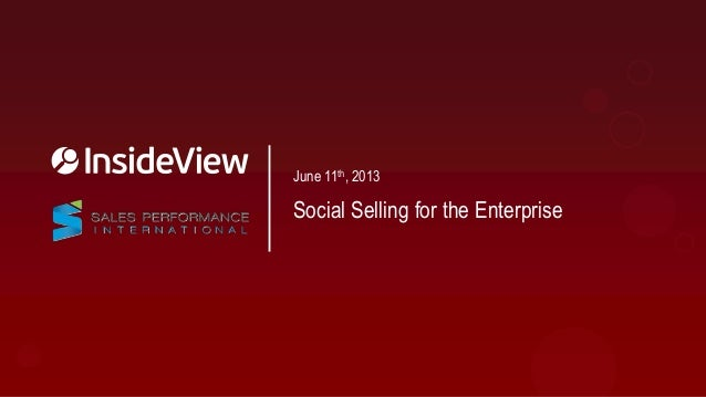 Social Selling for the EnterpriseJune 11th, 2013