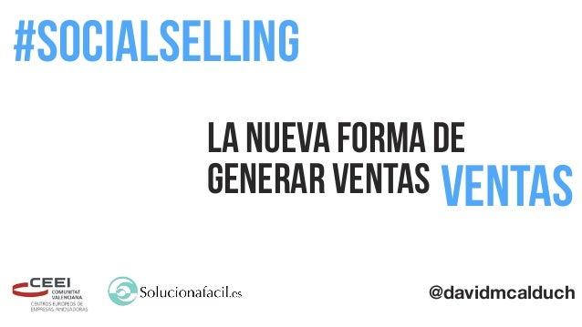 la nueva forma de generar Ventas #socialselling ventas @davidmcalduch