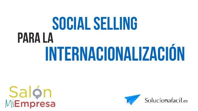 Social selling internacionalización para la solucionafacil.es