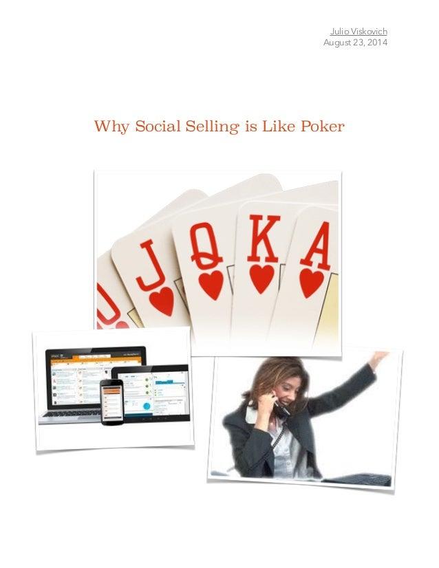 Julio Viskovich August 23, 2014 ! Why Social Selling is Like Poker