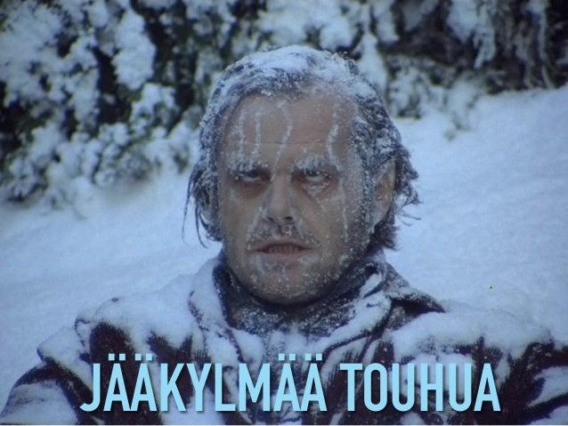 JÄÄKYLMÄÄ TOUHUA
