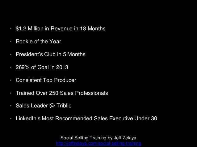 DISCLAIMER: LinkedIn is ONLY one tool Social Selling Training by Jeff Zelaya http://jeffzelaya.com/social-selling-training