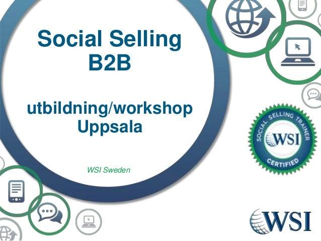 Social Selling B2B utbildning/workshop Uppsala WSI Sweden