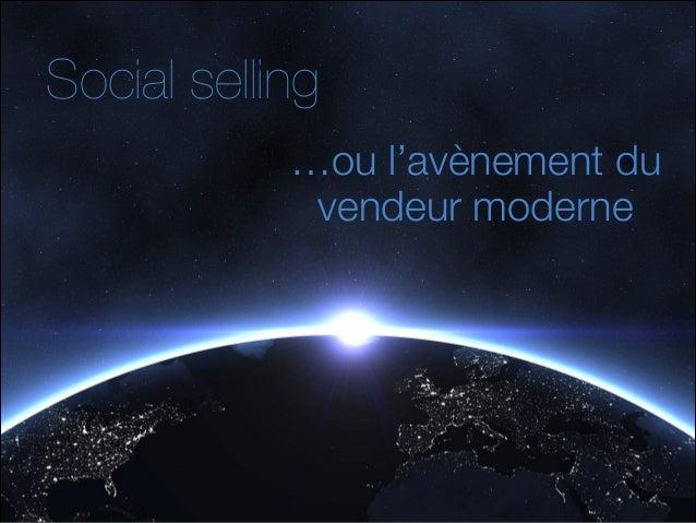 Social selling …ou l'avènement du vendeur moderne